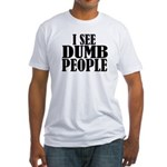 Dumb People Fitted T-Shirt
