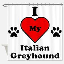 I Heart My Italian Greyhound Shower Curtain