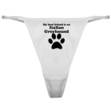 Italian Greyhound Best Friend Classic Thong