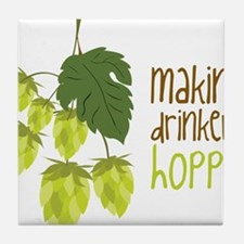 Making Drinkers Hoppy Tile Coaster