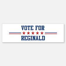 Vote for REGINALD Bumper Bumper Bumper Sticker