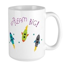 Dream Big! Mug