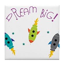 Dream Big! Tile Coaster