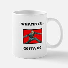 Whatever Gotta Go Mug