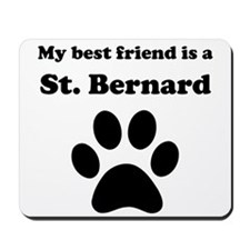 St. Bernard Best Friend Mousepad