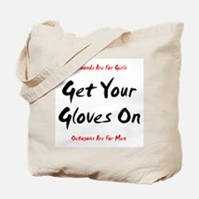 Get Your Gloves On... Tote Bag
