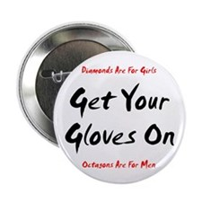 Get Your Gloves On... Button