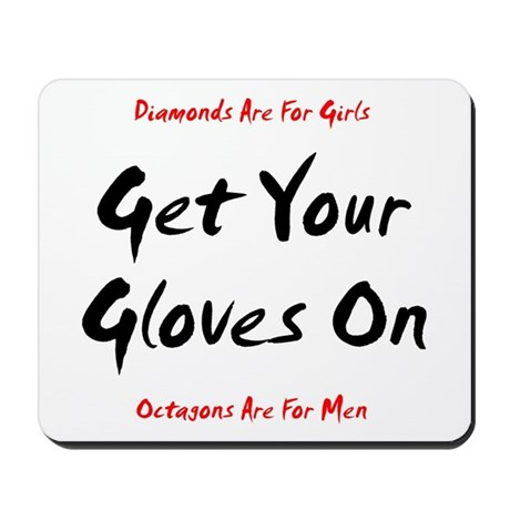 Get Your Gloves On... Mousepad