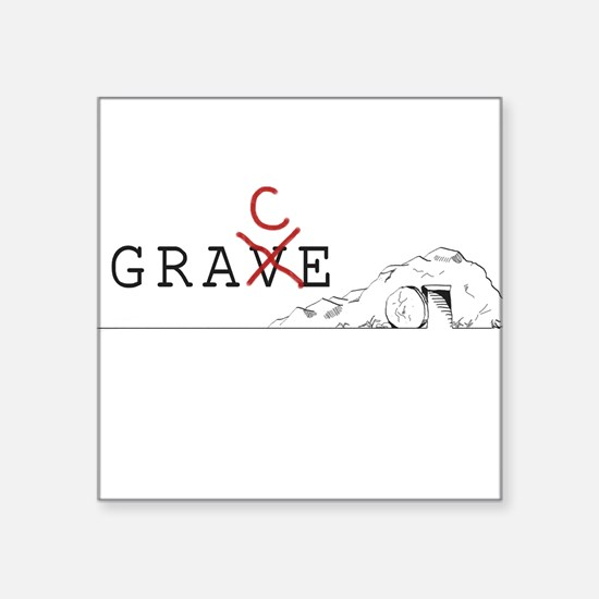 """Grace > Grave Square Sticker 3"""" x 3"""""""