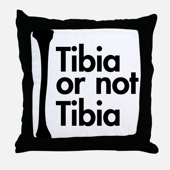 Tibia or not Tibia Throw Pillow
