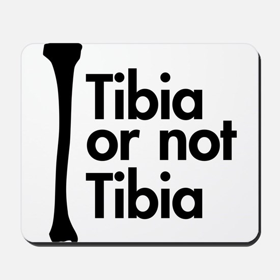 Tibia or not Tibia Mousepad