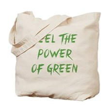 Feel The Power Of Green Tote Bag