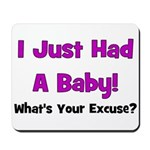 I Just Had A Baby! Mousepad