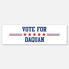 Vote for DAQUAN Bumper Bumper Bumper Sticker