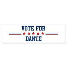 Vote for DANTE Bumper Bumper Sticker