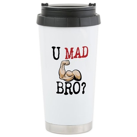 U MAD BRO? Stainless Steel Travel Mug