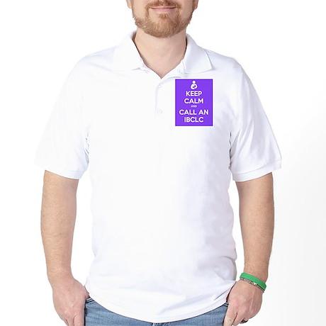 Keep Calm and Call an IBCLC Golf Shirt