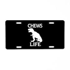 Chews Life Aluminum License Plate