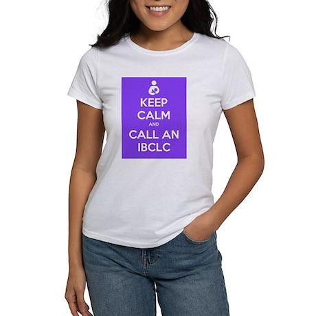 Keep Calm and Call an IBCLC Women's T-Shirt