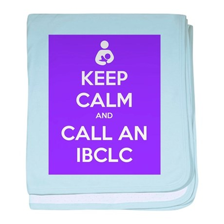Keep Calm and Call an IBCLC baby blanket
