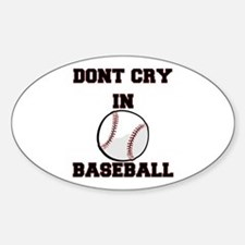 Dont Cry In Baseball Decal