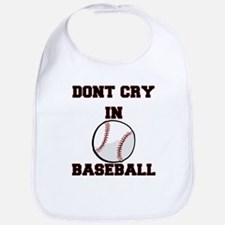 Dont Cry In Baseball Baby Bib