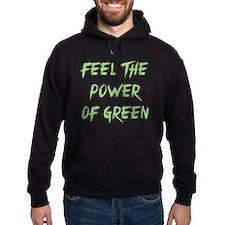 Feel The Power Of Green Hoodie