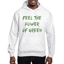 Feel The Power Of Green Jumper Hoody