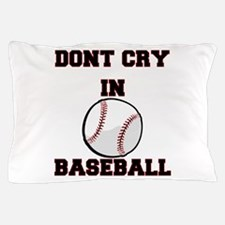 Dont Cry In Baseball Pillow Case