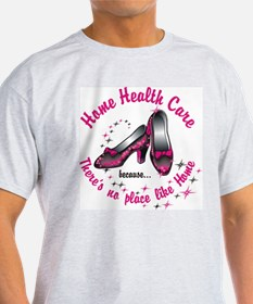 Home health care T-Shirt