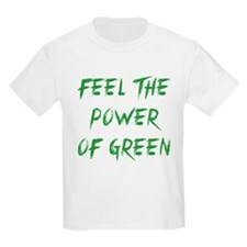 Feel The Power Of Green T-Shirt
