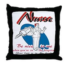 Nurse, be nice to me Throw Pillow