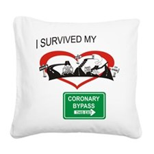 I survived my coronary bypass Square Canvas Pillow