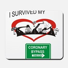 I survived my coronary bypass Mousepad