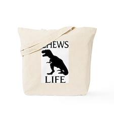 Chews Life Tote Bag