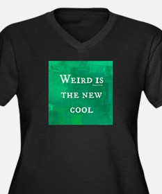 Weird is the New Cool Women's Plus Size V-Neck Dar
