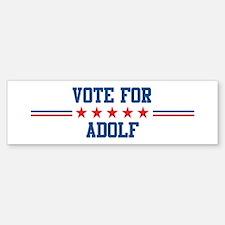 Vote for ADOLF Bumper Bumper Bumper Sticker