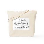 I think, therefore I homeschool Tote Bag