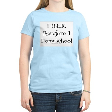 I think, therefore I homeschool Women's Pink T-Shi