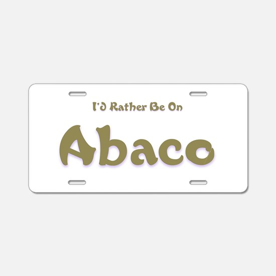 Id Rather Be...Abaco.png Aluminum License Plate