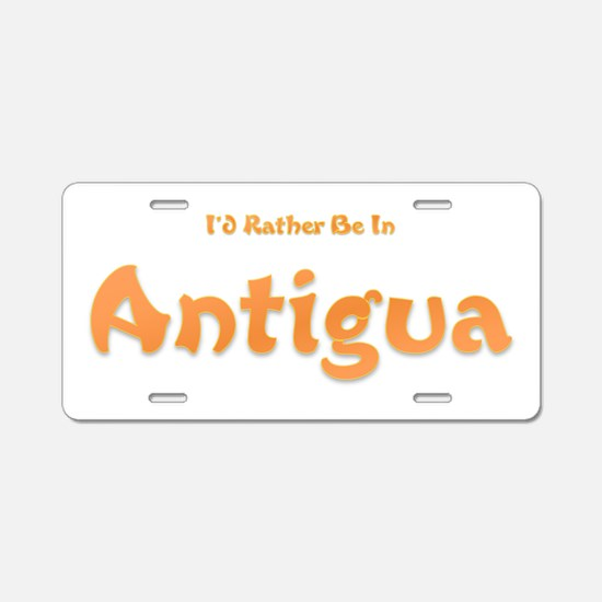 Id Rather Be...Antigua.png Aluminum License Plate