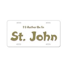 Id Rather Be...St. John.png Aluminum License Plate