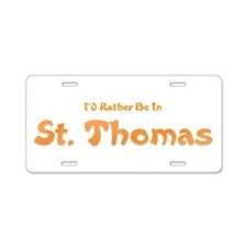 Id Rather Be...St. Thomas.png Aluminum License Pla