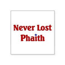 """Never Lost Phaith.png Square Sticker 3"""" x 3"""""""
