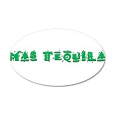 Mas Tequila2.png 20x12 Oval Wall Decal