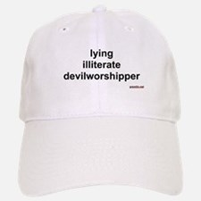 lying illiterate devilworshipper Baseball Baseball Cap