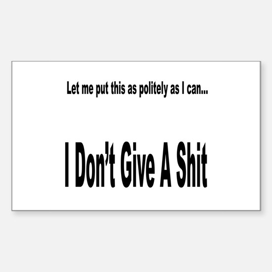 Politely as I can... Rectangle Decal