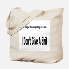 Politely as I can... Tote Bag
