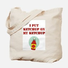 I put ketchup on my ketchup Tote Bag