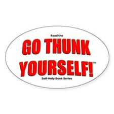 Go Thunk Yourself! Oval Decal